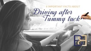 9 Important Facts About Driving After Tummy Tuck