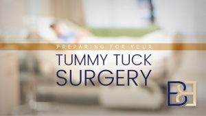 Preparing for your Tummy Tuck Surgery