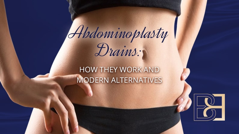 Abdominoplasty Drains How They Work and Modern Alternatives