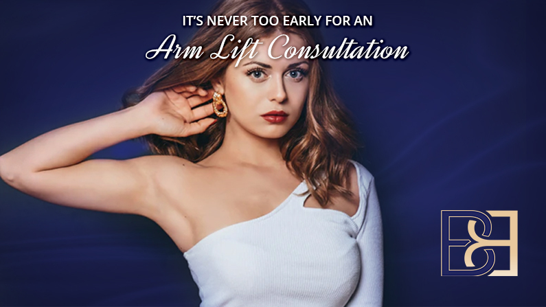 It's Never too Early For an Arm Lift Consultation