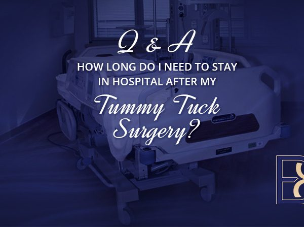How long do I need to stay in Hospital after my Tummy Tuck surgery?