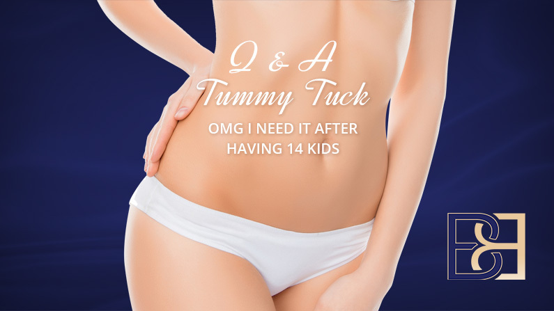 Help! I Need a Tummy Tuck After 14 Kids