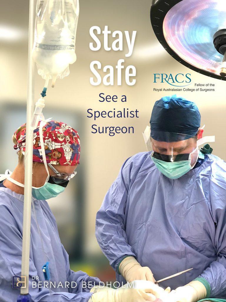 Dr. Bernard Beldholm - Stay Safe - See a Specialist Surgeon